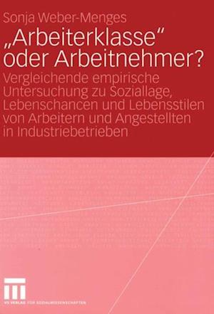Arbeiterklasse' oder Arbeitnehmer? af Sonja Weber-Menges