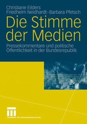 Die Stimme der Medien af Barbara Pfetsch, Christiane Eilders, Friedhelm Neidhardt