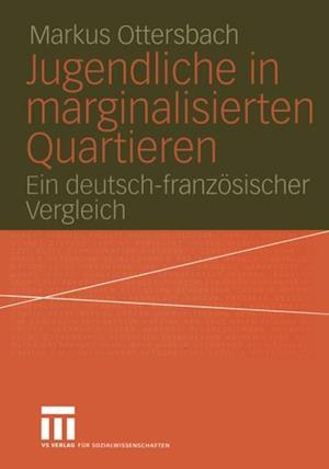 Jugendliche in marginalisierten Quartieren af Markus Ottersbach