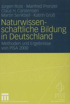 Naturwissenschaftliche Bildung in Deutschland af Manfred Prenzel, Jurgen Rost, Claus H. Carstensen