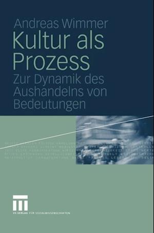 Kultur als Prozess af Andreas Wimmer