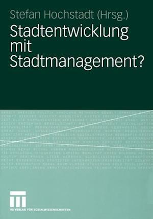 Stadtentwicklung mit Stadtmanagement?