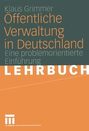 Offentliche Verwaltung in Deutschland af Klaus Grimmer