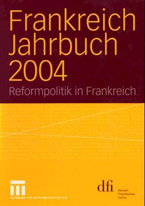 Frankreich Jahrbuch 2004 af Peter Kuon, Lothar Albertin, Wolfram Vogel