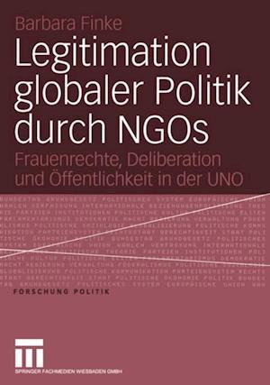 Legitimation globaler Politik durch NGOs af Barbara Finke