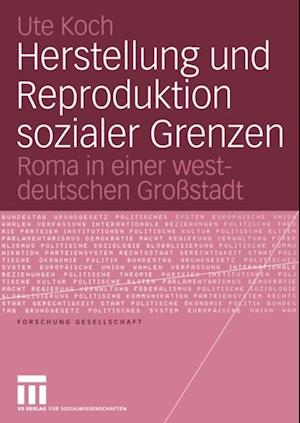 Herstellung und Reproduktion sozialer Grenzen af Ute Koch