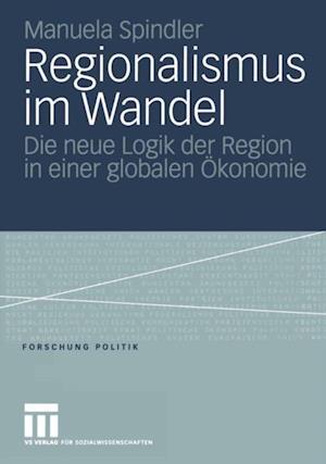 Regionalismus im Wandel af Manuela Spindler
