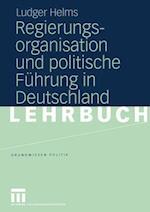 Regierungsorganisation und Politische Fuhrung in Deutschland af Ludger Helms