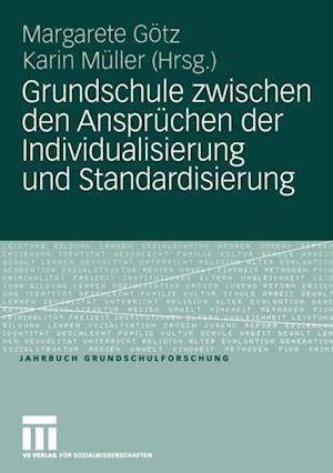 Grundschule zwischen den Anspruchen der Individualisierung und Standardisierung