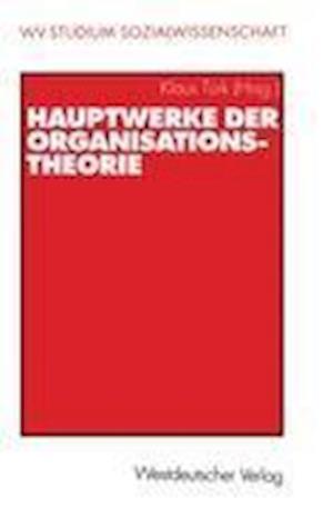 Hauptwerke der Organisationstheorie af Klaus Turk