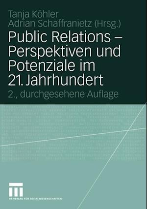 Public Relations - Perspektiven und Potenziale im 21. Jahrhundert