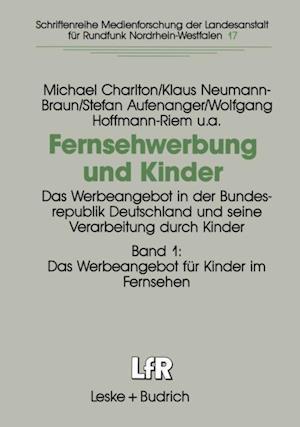 Fernsehwerbung und Kinder af Michael Charlton, Wolfgang Hoffmann-riem, Klaus Neumann-Braun