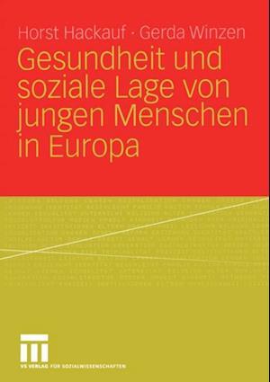 Gesundheit und soziale Lage von jungen Menschen in Europa af Horst Hackauf, Gerda Winzen