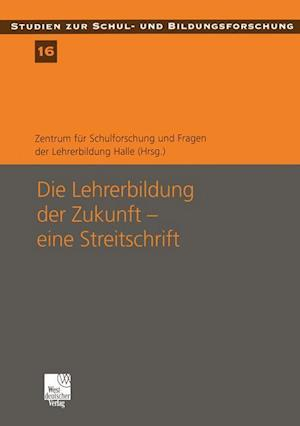 Die Lehrerbildung der Zukunft - eine Streitschrift af Georg Breidenstein