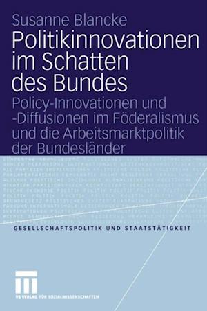 Politikinnovationen im Schatten des Bundes af Susanne Blancke