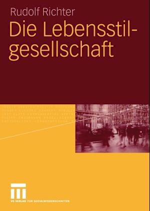Die Lebensstilgesellschaft af Rudolf Richter
