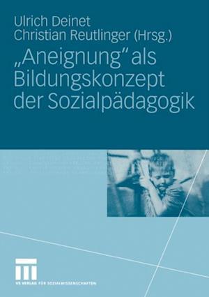 Aneignung' als Bildungskonzept der Sozialpadagogik
