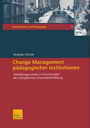 Change Management padagogischer Institutionen af Andreas Schroer
