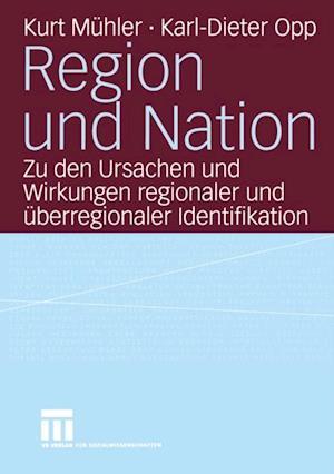 Region und Nation af Kurt Muhler, Karl-Dieter Opp
