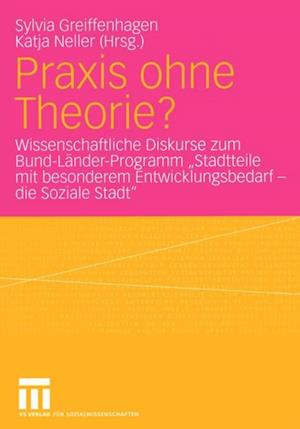 Praxis ohne Theorie?