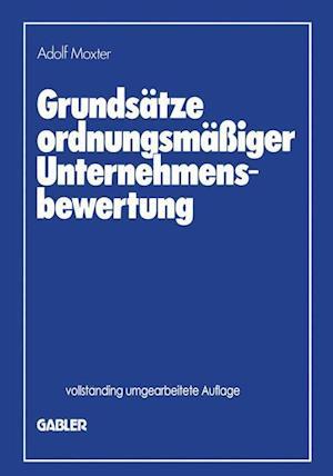 Grundsatze Ordnungsmassiger Unternehmensbewertung af Adolf Moxter