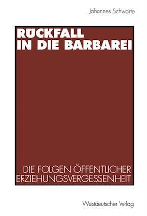 Ruckfall in die Barbarei af Johannes Schwarte
