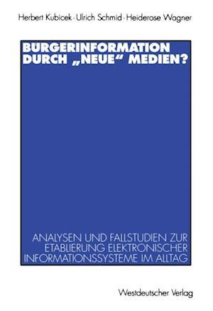 Burgerinformation durch neue' Medien? af Herbert Kubicek, Ulrich Schmid, Heiderose Wagner