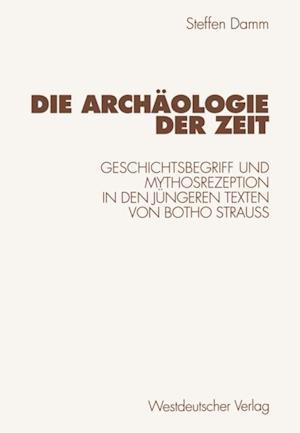 Die Archaologie der Zeit af Steffen Damm