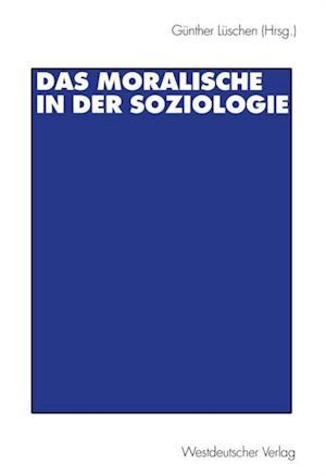Das Moralische in der Soziologie