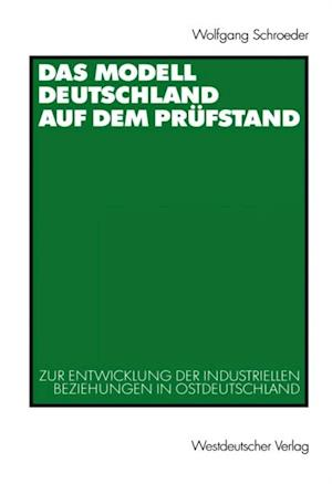 Das Modell Deutschland auf dem Prufstand af Wolfgang Schroeder