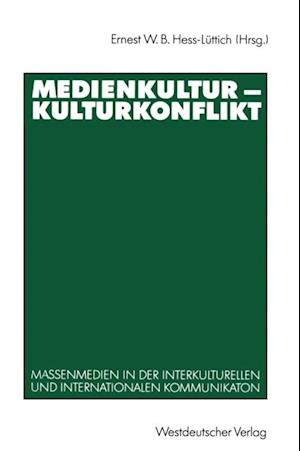 Medienkultur - Kulturkonflikt af Ernest W. B. Hess-Luttich