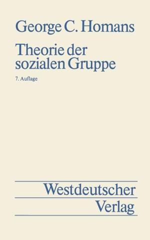 Theorie der sozialen Gruppe af George Caspar Homans