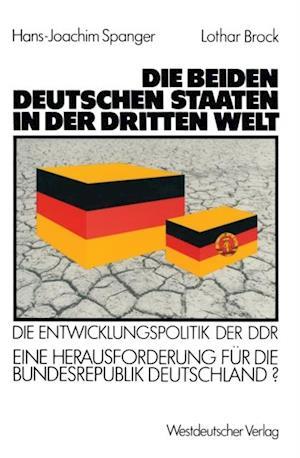 Die beiden deutschen Staaten in der Dritten Welt af Lothar Brock, Hans-Joachim Spanger