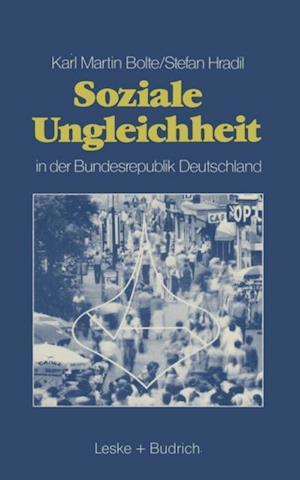 Soziale Ungleichheit in der Bundesrepublik Deutschland af Karl Martin Bolte, Stefan Hradil