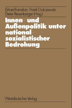 Innen- und Auenpolitik unter nationalsozialistischer Bedrohung af Erhard Forndran
