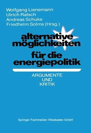 Alternative Moglichkeiten fur die Energiepolitik af Wolfgang Lienemann