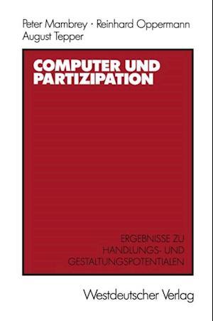 Computer und Partizipation af Peter Mambrey, August Tepper, Reinhard Oppermann