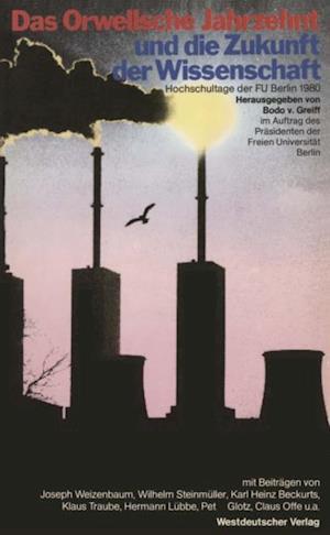 Das Orwellsche Jahrzehnt und die Zukunft der Wissenschaft af Bodo ˜vonœ Greiff
