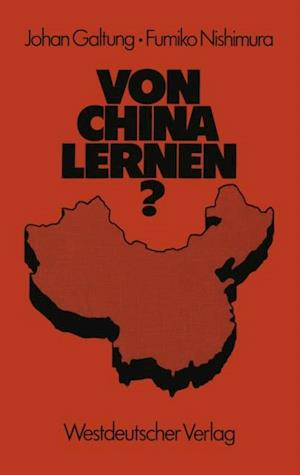 Von China lernen? af Johan Galtung, Fumiko Nishimura