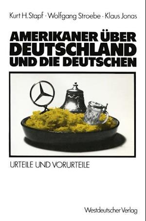 Amerikaner uber Deutschland und die Deutschen af Wolfgang Stroebe, Klaus Jonas, Kurt H. Stapf