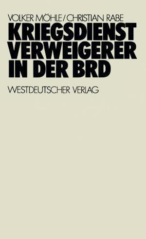 Kriegsdienstverweigerer in der BRD af Volker Mohle, Christian Rabe