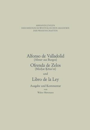 Alfonso de Valladolid. Ofrenda de Zelos. und Libro de la Ley af Na Alfonso, Walter Mettmann