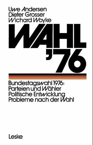 Wahl '76 af Dieter Grosser, Uwe Andersen, Wichard Woyke