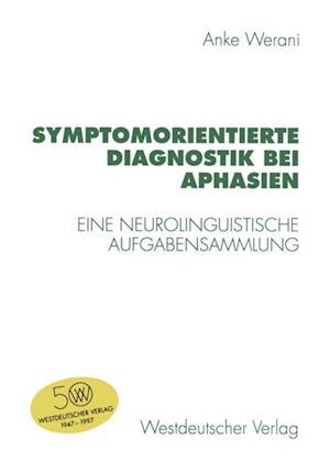 Symptomorientierte Diagnostik bei Aphasien af Anke Werani