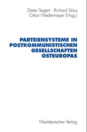 Parteiensysteme in postkommunistischen Gesellschaften Osteuropas