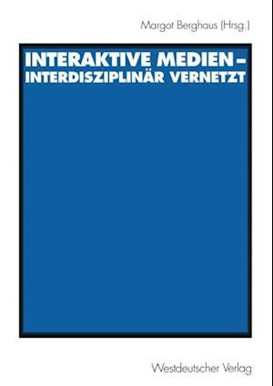 Interaktive Medien - interdisziplinar vernetzt