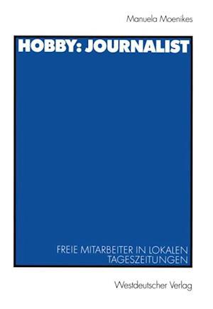 Hobby: Journalist af Monika Moenikes