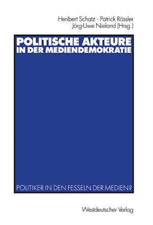 Politische Akteure in der Mediendemokratie