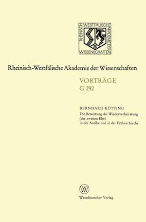 Die Bewertung der Wiederverheiratung (der zweiten Ehe) in der Antike und in der Fruhen Kirche af Bernhard Kotting
