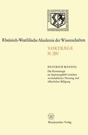 Die Kernenergie im Spannungsfeld zwischen wirtschaftlicher Nutzung und offentlicher Billigung af Heinrich Mandel